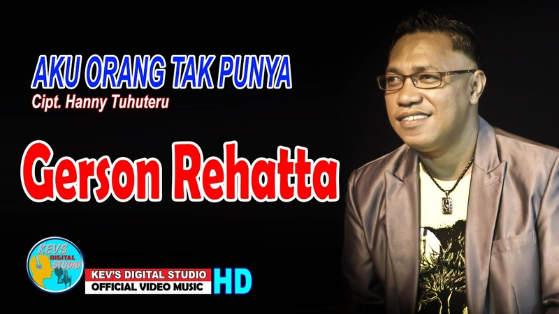 AKU ORANG TAK PUNYA GERSON REHATTA KEVS DIGITAL STUDIO OFFICIAL VIDEO MUSIC