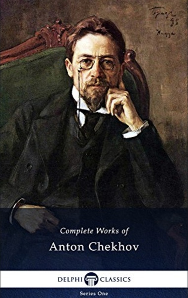 Complete Works of Anton Chekhov (Illustrated) by Anton Chekhov