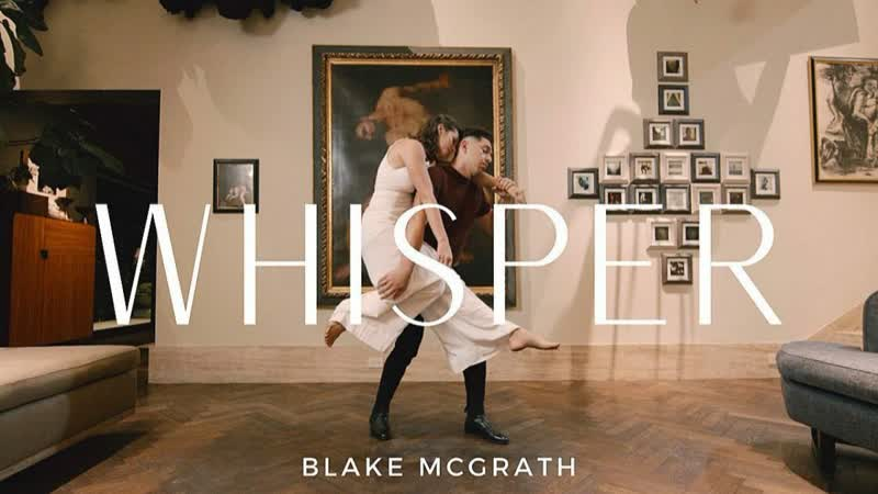 Whisper - Blake McGrath Dance Film