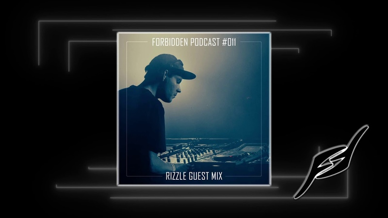 Forbidden Podcast 011 - Rizzle Guest Mix