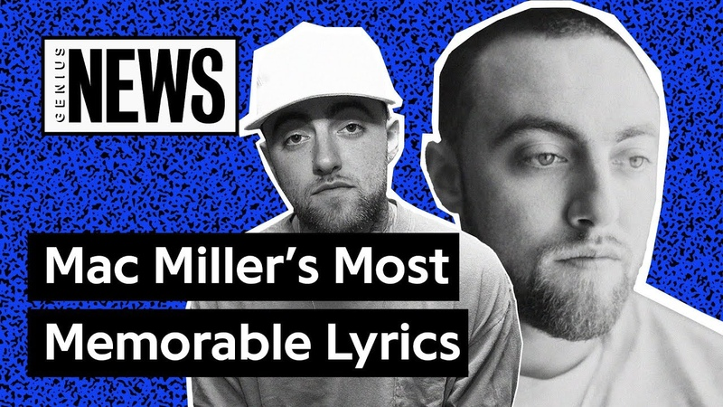 Mac Miller's Most Memorable Lyrics Genius News