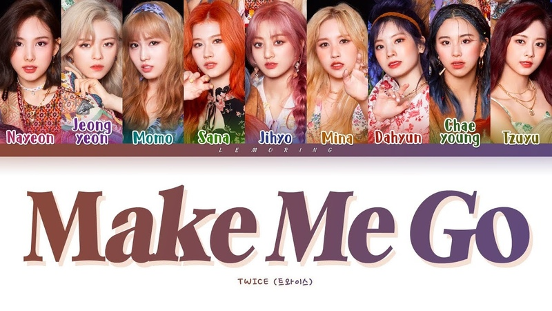 TWICE Make Me Go Lyrics (트와이스 Make Me Go 가사) [Color Coded LyricsHanRomEng]