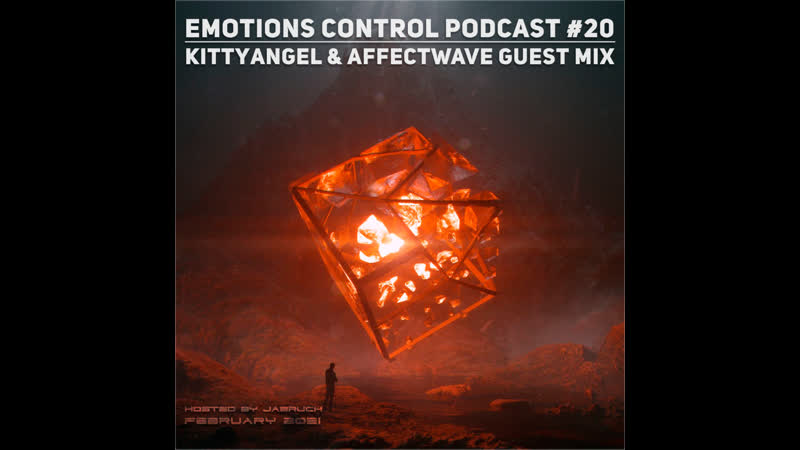 Emotions Control Podcast 20 Kittyangel Affectwave Guest Mix [February 2021]