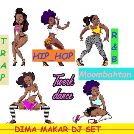 Dj Dima Makar R B Moombahton Trap Twerk Hip Hop set