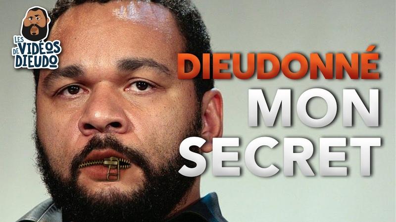 Dieudonné Mon secret