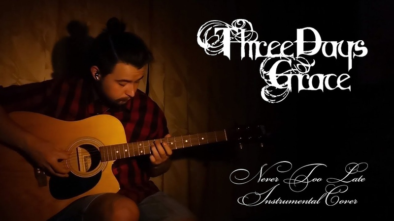 Three Days Grace - Never Too Late Instrumental Cover