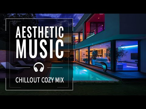 Chillout Music To Stay At Home Cozy Mix