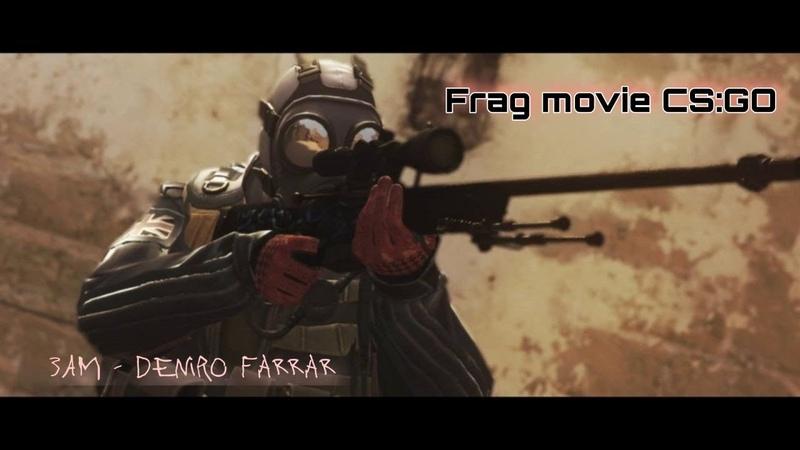 Deniro Farrar - 3am (frag movie csgo1) by Samyrai