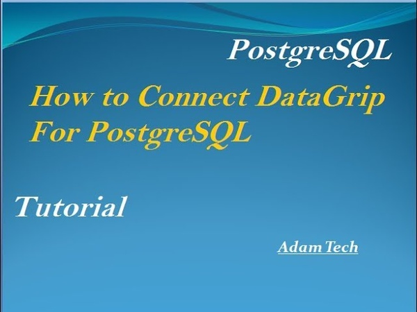 PostgreSQL Tutorial 7 Connect DataGrip with PostgreSQL