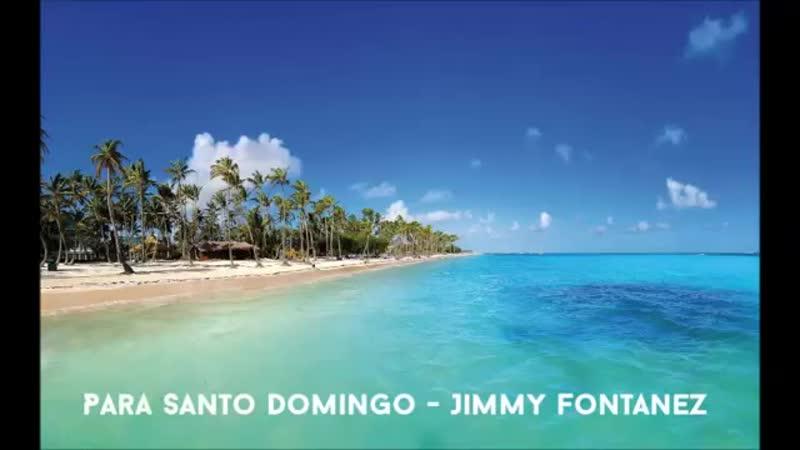 Jimmy Fontanez Para Santo Domingo