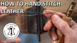 How to Hand Stitch Leather - Saddle Stitch Tutorial, Beginner Leatherwork