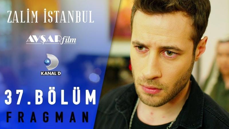 Zalim İstanbul Dizisi 37. Bölüm Fragman - Yeniden Başlıyor!💥