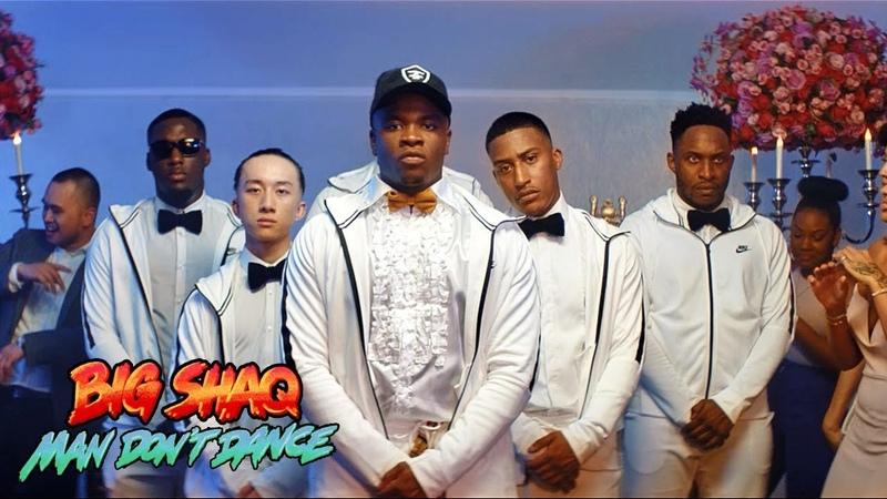 BIG SHAQ MAN DON'T DANCE OFFICIAL MUSIC VIDEO