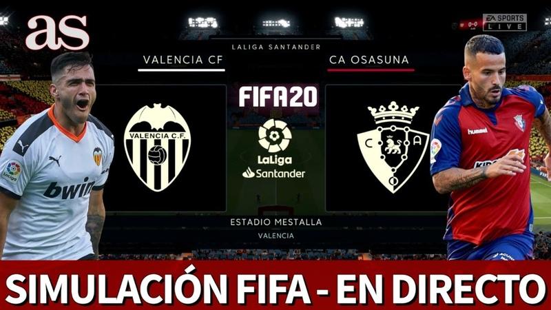 VALENCIA vs. OSASUNA | FIFA 20 simulación del partido de la Jornada 30 de LaLiga | Diario AS