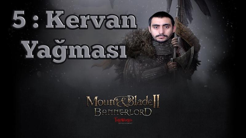 Favorim Kervan Yağmalamak Bundan Sonra 5 Bölüm Mount Blade 2 Bannerlord