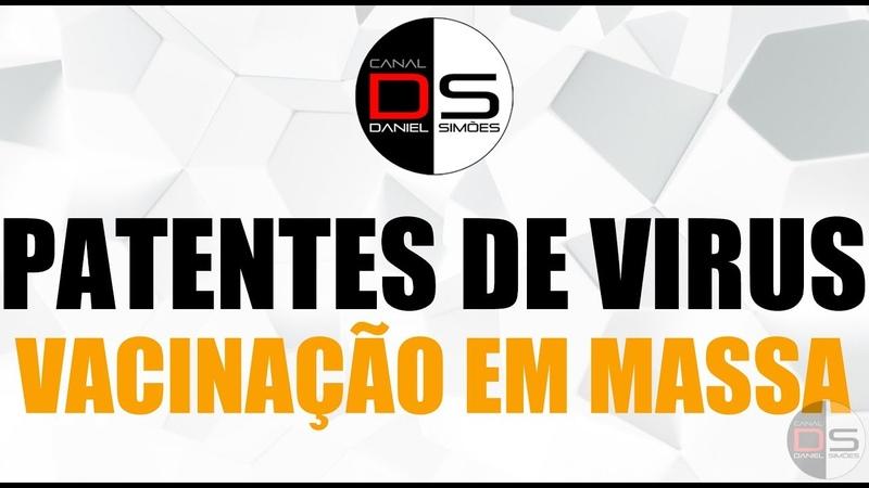 05 PATENTES DE VIRUS E VACINAÇÃO EM MASSA