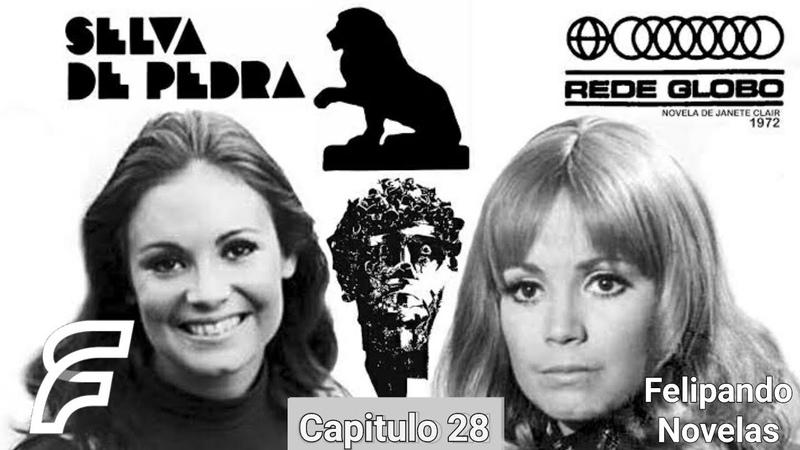SELVA DE PEDRA - CAPITULO 28 [FELIPANDO NOVELAS] (REDE GLOBO 1972)