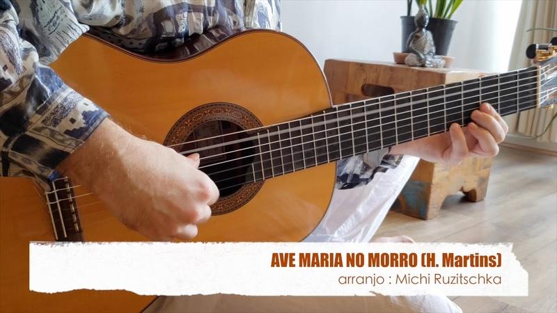 Ave Maria No Morro H Martins Michi Ruzitschka