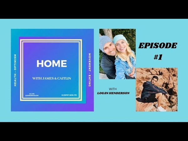 HOME with James and Caitlin EPISODE 1 Ft. Logan Henderson