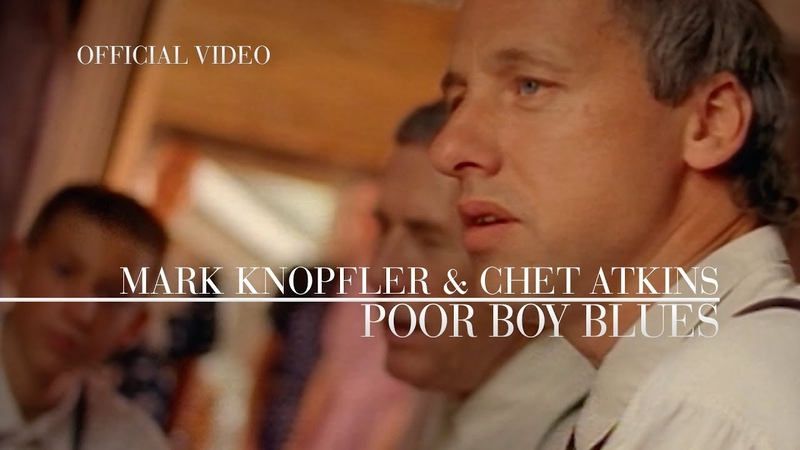 Mark Knopfler Chet Atkins Poor Boy Blues Official Video