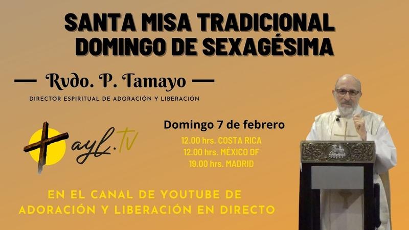 SANTA MISA TRADICIONAL LATÍN DOMINGO DE SEXUAGÉSIMA | P. TAMAYO. REMANENTE FIEL AYL |7 DE FEBRERO