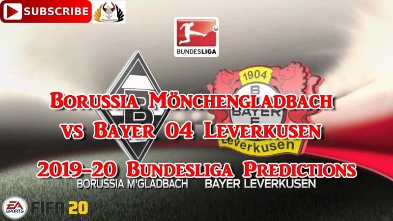 Borussia Mönchengladbach vs Bayer 04 Leverkusen 2019 20 German Bundesliga Predictions FIFA 20