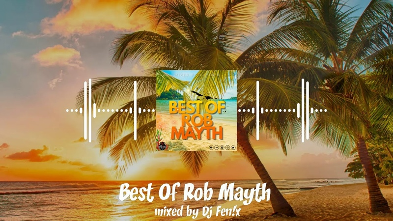 Best Of Rob Mayth Part 2 (mixed by Dj Fen!x)