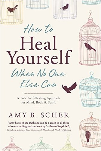How.to.Heal.Yourself.When.No.One.Else.Can