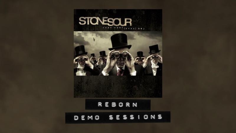 Stone Sour Reborn Demo Sessions
