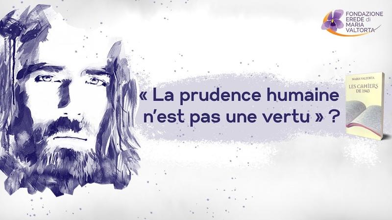 La prudence humaine nest pas une vertu (Jésus à Maria Valtorta)