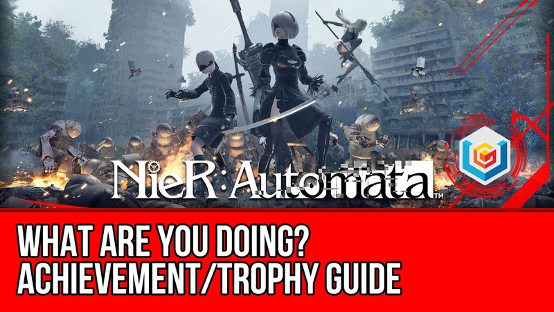 Nier Automata What Are You Doing Achievement Trophy Guide 2B's Secret Discovered 10 Times