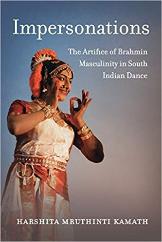 Impersonations The Artifice of Brahmin Masculinity in South Indian Dance