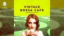 Vintage Bossa Café - Official Playlist - Cool Music