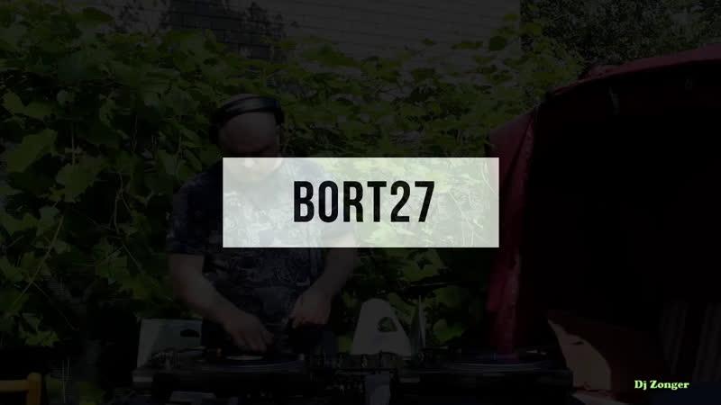Live BORT27 29 DJ Zonger